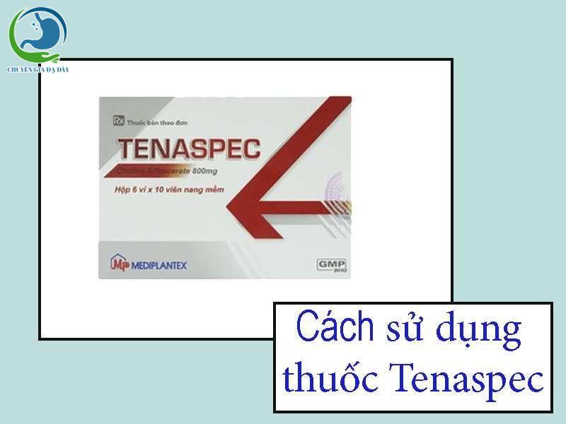 Cách sử dụng thuốc Tenaspec