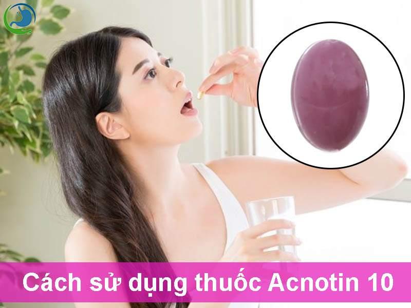 Cách sử dụng thuốc Acnotin 10