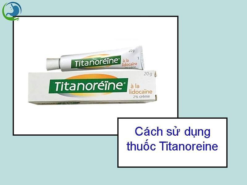Cách sử dụng thuốc bôi trĩ Titanoreine