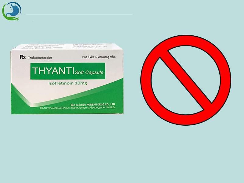 Chống chỉ định của thuốc Thyanti