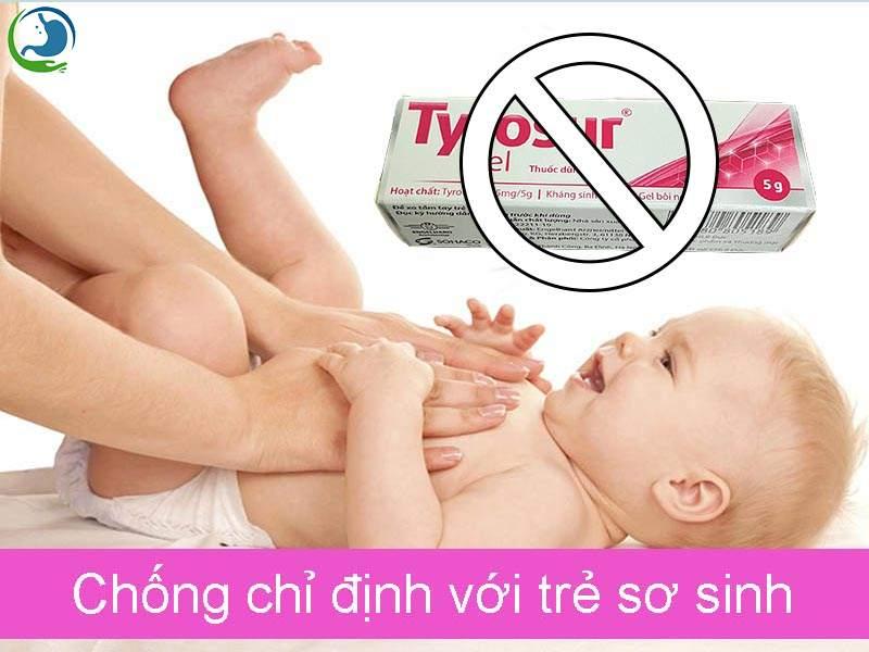 Chống chỉ định sử dụng Tyrosur Gel với trẻ sơ sinh
