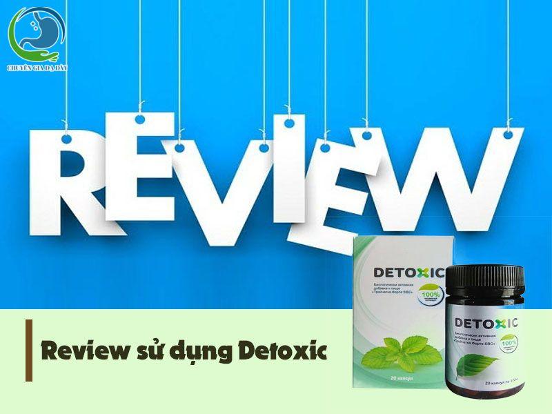 Review của khách hàng sau khi sử dụng Detoxic