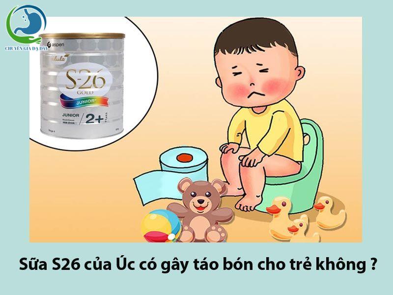 Sữa S26 của Úc có gây táo bón ở trẻ không ?