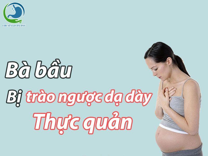 Trào ngược dạ dày thực quản ở bà bầu