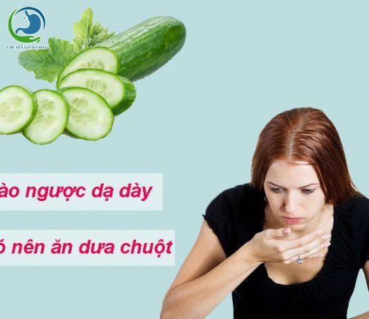 Bị trào ngược dạ dày không nên ăn dưa chuột