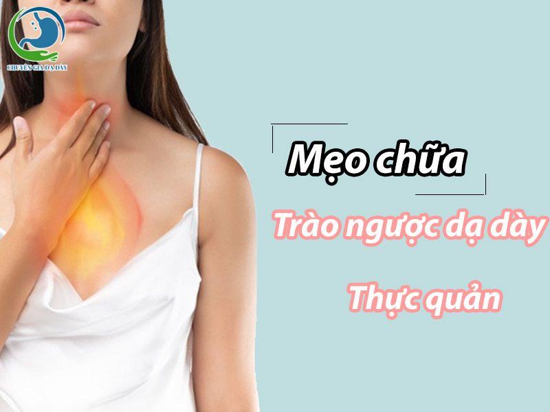 Mẹo chữa trào ngược dạ dày thực quản
