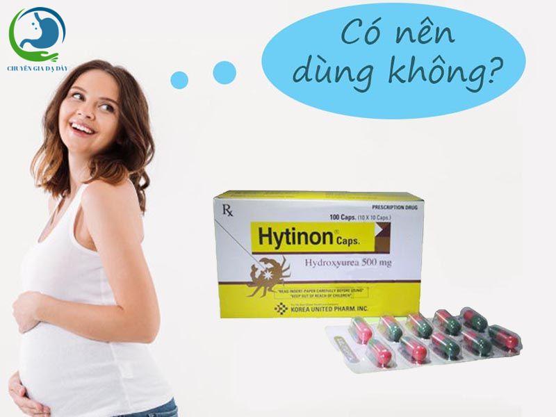 Phụ nữ có thai không nên dung thuốc Hytinon