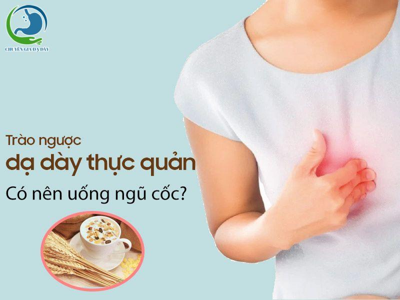Ngũ cốc cho người bị trào ngược dạ dày