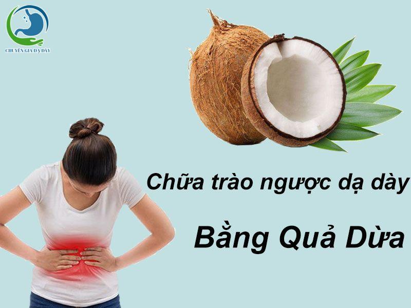 Chữa trào ngược dạ dày bằng quả dừa