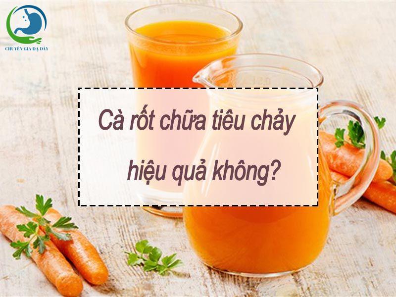 Hiệu quả của việc chữa tiêu chảy bằng cà rốt